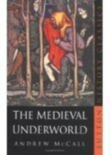 The Medieval Underworld, Paperback / softback Book