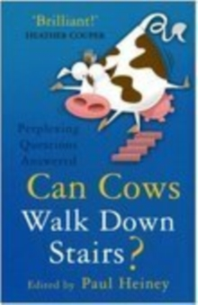 Can Cows Walk Down Stairs? : Perplexing Questions Answered, Paperback Book
