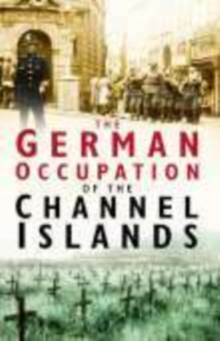 The German Occupation of the Channel Islands, Paperback Book
