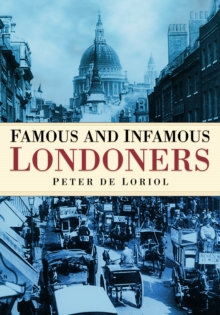 Famous and Infamous Londoners, Paperback / softback Book