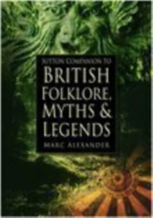 Sutton Companion to the Folklore, Myths and Customs of Britain, Paperback / softback Book