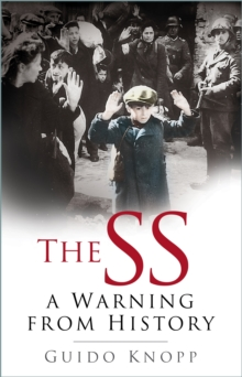 The SS : A Warning from History, Paperback Book