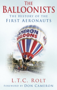 The Balloonists : The History of the First Aeronauts, Paperback / softback Book