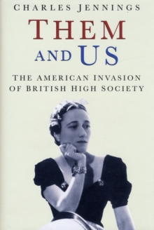 Them and Us : The American Invasion of British High Society, Hardback Book