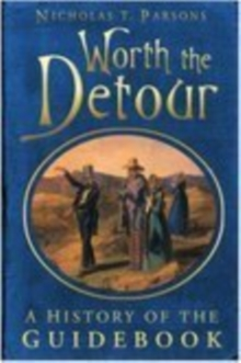 Worth the Detour : A History of the Guidebook, Paperback Book