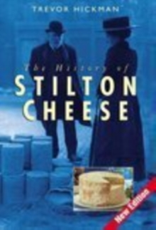The History of Stilton Cheese, Hardback Book