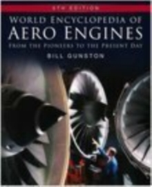 World Encyclopedia of Aero Engines : From the Pioneers to the Present Day, Hardback Book
