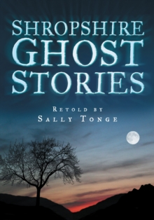Shropshire Ghost Stories, Paperback / softback Book