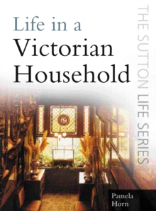 Life in a Victorian Household, Paperback / softback Book