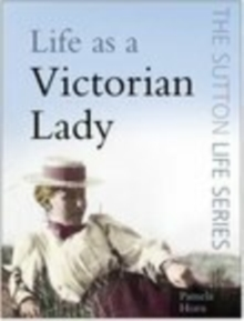 Life as a Victorian Lady, Paperback / softback Book