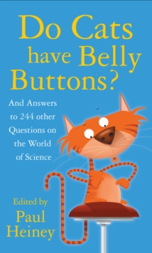 Do Cats Have Belly Buttons? : And Answers to 244 Other Questions on the World of Science, Hardback Book