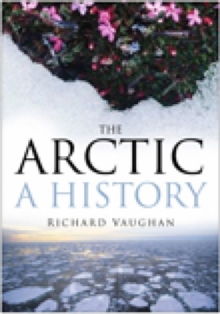 The Arctic : A History, Paperback / softback Book