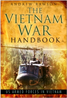 The Vietnam War Handbook : US Armed Forces in Vietnam, Hardback Book
