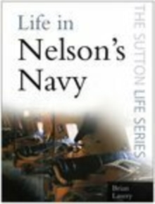 Life in Nelson's Navy, Paperback Book