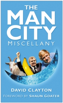 The Man City Miscellany, Hardback Book
