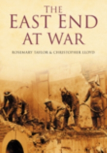 The East End at War, Paperback / softback Book