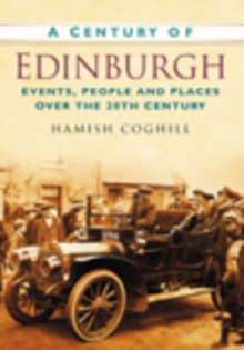 A Century of Edinburgh, Paperback / softback Book