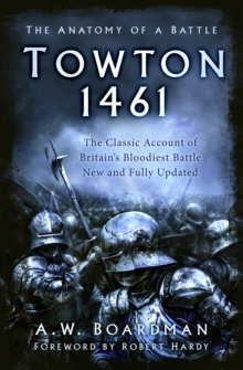 Towton : The Bloodiest Battle, Paperback / softback Book