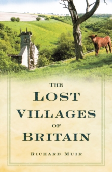 The Lost Villages of Britain, Paperback / softback Book