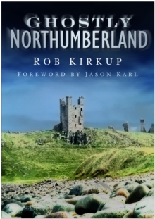 Ghostly Northumberland, Paperback / softback Book