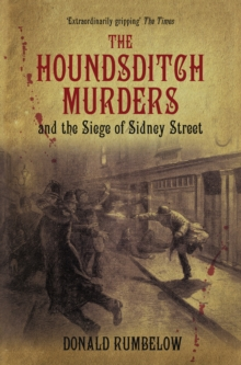 The Houndsditch Murders and the Siege of Sidney Street, Paperback / softback Book
