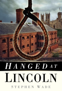 Hanged at Lincoln, Paperback / softback Book