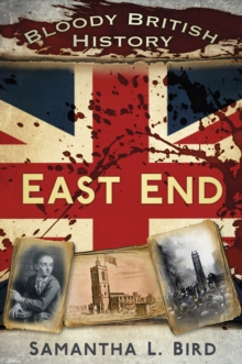 Bloody British History: East End, Paperback / softback Book