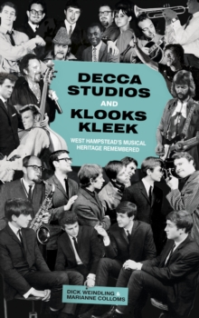 Decca Studios and Klooks Kleek : West Hampstead's Musical Heritage Remembered, Paperback Book
