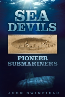 Sea Devils : Pioneer Submariners, Hardback Book