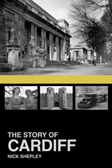 The Story of Cardiff, Paperback / softback Book