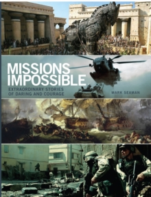 Missions Impossible : History's Most Daring Moments, Paperback Book