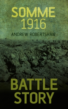 Battle Story: Somme 1916, Paperback / softback Book