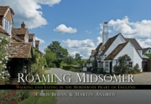Roaming Midsomer : Walking and Eating in the Murderous Heart of England, Paperback Book