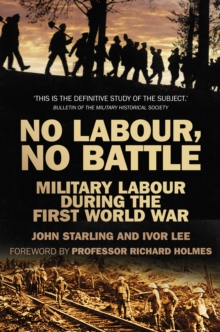 No Labour, No Battle : Military Labour during the First World War, Paperback / softback Book