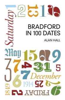Bradford in 100 Dates, Paperback / softback Book