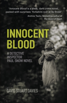 Innocent Blood : A Detective Inspector Paul Snow Novel 2, Paperback / softback Book