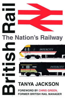 British Rail : The Nation's Railway, Paperback Book