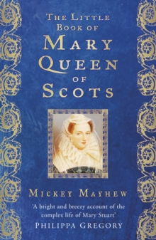 The Little Book of Mary, Queen of Scots, Hardback Book