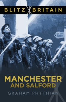 Blitz Britain: Manchester and Salford, Paperback / softback Book