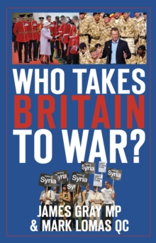 Who Takes Britain to War?, Paperback / softback Book