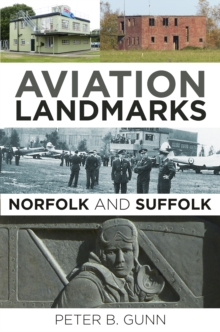 Aviation Landmarks - Norfolk and Suffolk, Paperback / softback Book