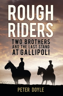 Rough Riders : Two Brothers and the Last Stand at Gallipoli, Hardback Book