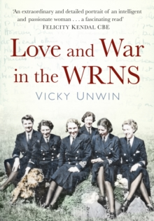Love and War in the WRNS : Letters Home 1940-46, Hardback Book