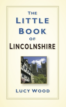 The Little Book of Lincolnshire, Hardback Book