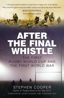 After the Final Whistle : The First Rugby World Cup and the First World War, Hardback Book