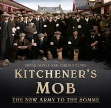 Kitchener's Mob : The New Army to the Somme, Hardback Book