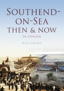 Southend Then & Now, Paperback Book