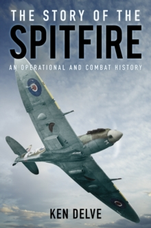 The Story of the Spitfire : An Operational and Combat History, Paperback Book
