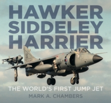 Hawker Siddeley Harrier : The World's First Jump Jet, Hardback Book