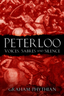 Peterloo : Voices, Sabres and Silence, Paperback / softback Book